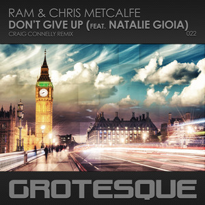 RAM & CHRIS METCALFE feat NATALIE GIOIA - Don't Give Up