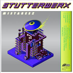 MISTAREEZ - Stutterwerx