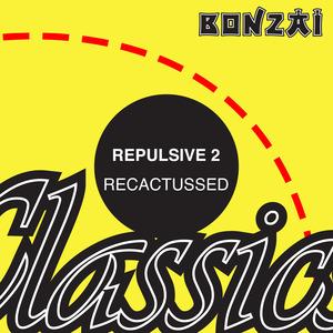 REPULSIVE 2 - Recactussed
