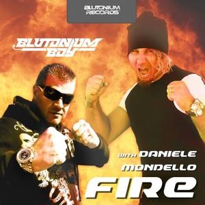 BLUTONIUM BOY with DANIELE MONDELLO - Fire