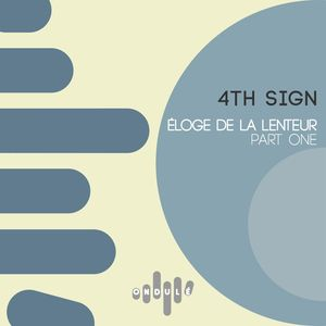 4TH SIGN - Eloge De La Lenteur Pt 1