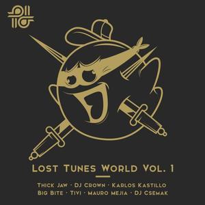 THICK JAW/BIG BITE/OSCAR TIVI/DJ CROWN/KARLOS KASTILLO/MAURO MEJIA/DJ CSEMAK - Lost Tunes World Vol 1
