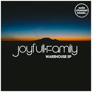 JOYFULL FAMILY - Warehouse EP