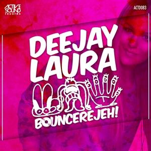DEEJAY LAURA - Bouncerejeh!