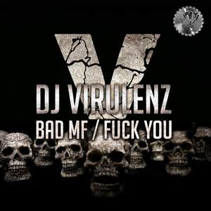 DJ VIRULENZ - Bad MF/Fuck You