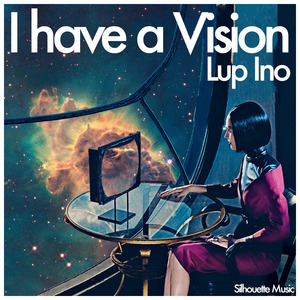 LUP INO - I Have A Vision