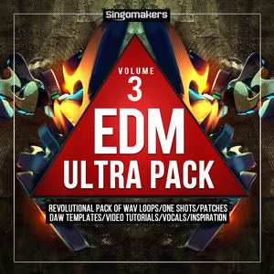 SINGOMAKERS - EDM Ultra Pack Vol 3 (Sample Pack WAV/APPLE/LIVE/REASON)