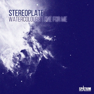 STEREOPLATE - Watercolours/One For Me