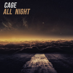 CAGE - All Night