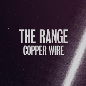 THE RANGE - Copper Wire