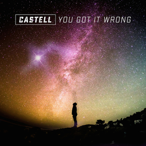CASTELL - You Got It Wrong