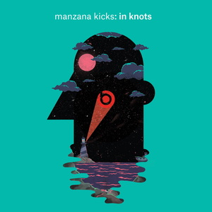 MANZANA KICKS - In Knots