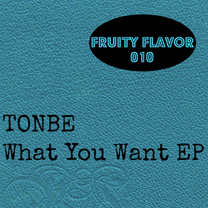 TONBE - What You Want