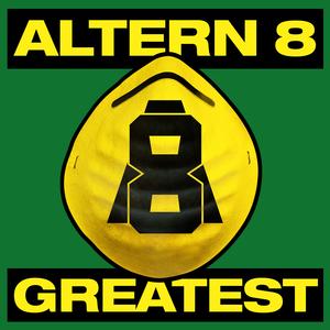 ALTERN 8 - Greatest: Altern 8
