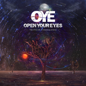 OPEN YOUR EYES - Truth Or Consequence