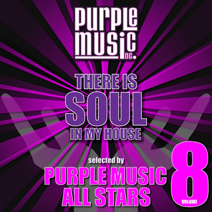 VARIOUS - There Is Soul In My House Vol 8 (Purple Music All Stars)