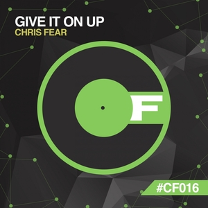 CHRIS FEAR - Give It On Up