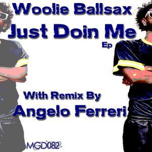 WOOLIE BALLSAX - Just Doin Me