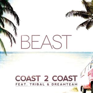 BEAST feat TRIBAL/DREAM TEAM - Coast 2 Coast