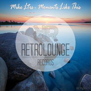 MIKE LTRS - Moments Like This