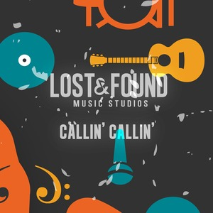 LOST & FOUND MUSIC STUDIOS - Callin' Callin'