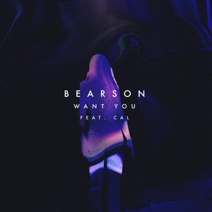 BEARSON feat CAL - Want You