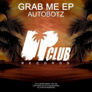 AUTOBOTZ - Grab Me EP