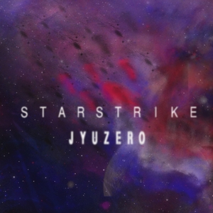JYUZERO - Star Strike EP