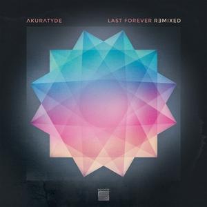 AKURATYDE - Last Forever (Remixed)
