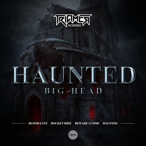 BIG-HEAD - Haunted