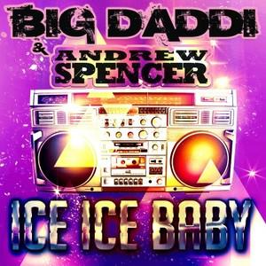 BIG DADDI/ANDREW SPENCER - Ice Ice Baby (DJ Edition)