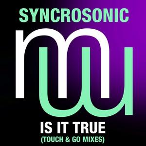 SYNCROSONIC - Syncrosonic - Is It True