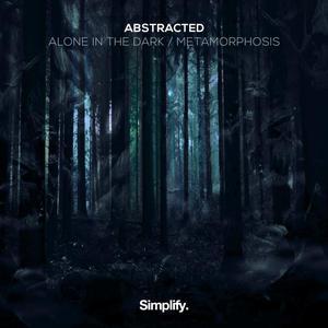 ABSTRACTED - Alone In The Dark/Metamorphosis