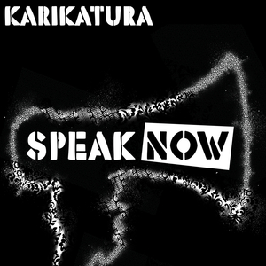 KARIKATURA - Speak Now