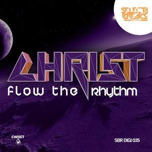 CHRIST - Flow The Rhythm EP