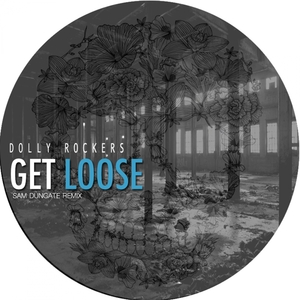 DOLLY ROCKERS - Get Loose