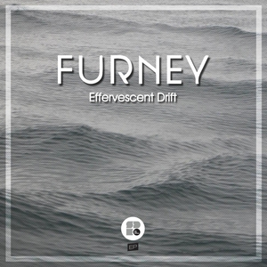 FURNEY - Effervescent Drift