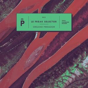 LE FREAK SELECTOR - Organo Predador
