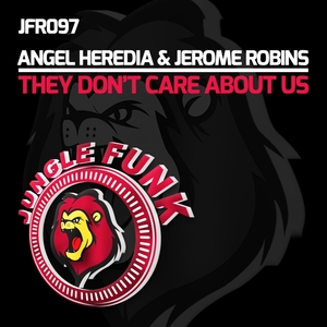 ANGEL HEREDIA/JEROME ROBINS - They Don't Care About Us