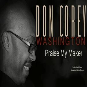 DON CORY WASHINGTION - Praise My Maker