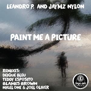 LEANDRO P/JAYMZ NYLON - Paint Me A Picture