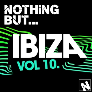VARIOUS - Nothing But... Ibiza Vol 10