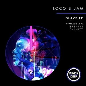 LOCO/JAM - Slave