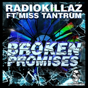 RADIOKILLAZ feat MISS TANTRUM - Broken Promises