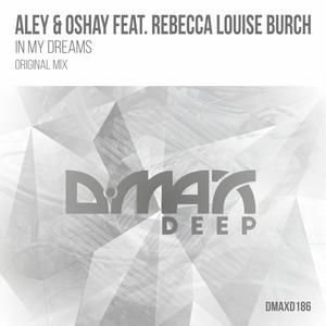 ALEY & OSHAY feat REBECCA LOUISE BURCH - In My Dreams