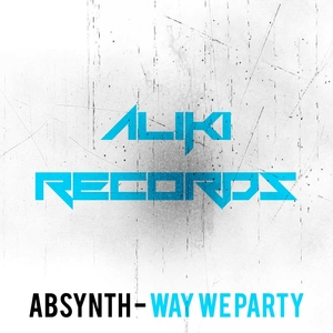 ABSYNTH - Way We Party