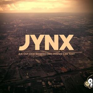 JYNX - Air Out Dem Bidnezz