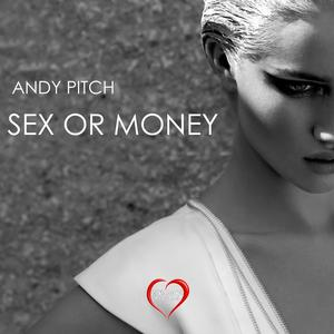 ANDY PITCH - Sex Or Money