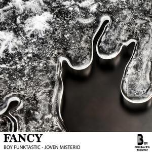 BOY FUNKTASTIC/JOVEN MISTERIO - Fancy
