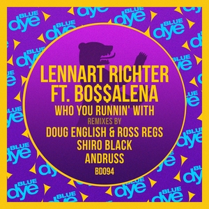 LENNART RICHTER feat BO$$ALENA - Who You Runnin' With